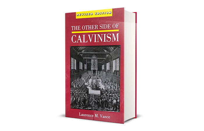 The Other Side of Calvinism by Dr. Laurence Vance
